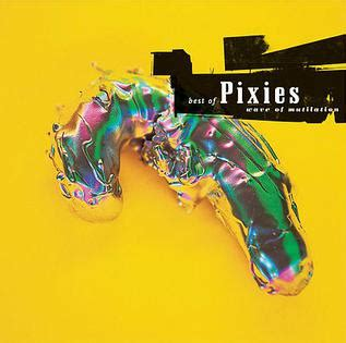 Wave of Mutilation: Best of Pixies - Wikipedia